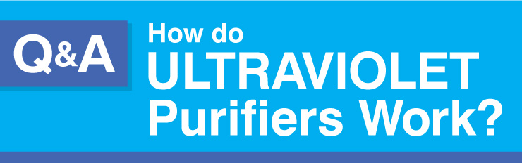 How do ultraviolet purifiers work?