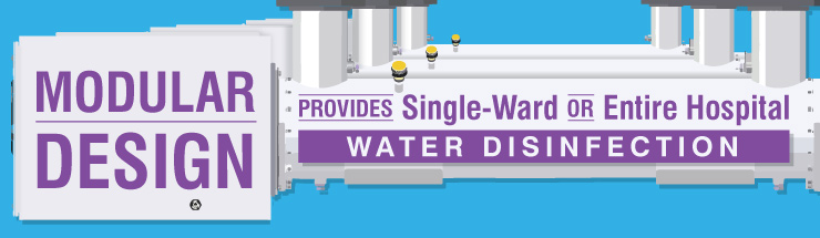 Modular design provides single-ward or entire hospital water disinfection