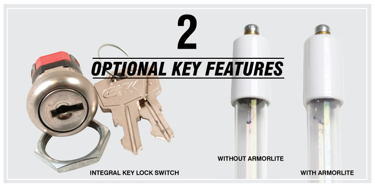 2 Optional Key Features - Integral Key Lock Switch & Armorlite Safety Shield