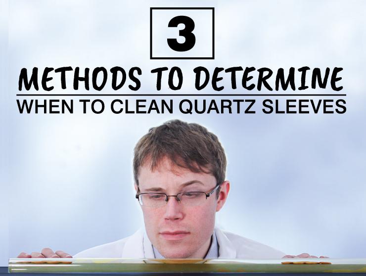 3 Methods to Determine When to Clean Quartz Sleeves