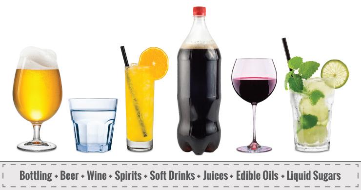Bottling + Beer + Wine + Spirits + Soft Drinks + Juices + Edible Oils + Liquid Sugars