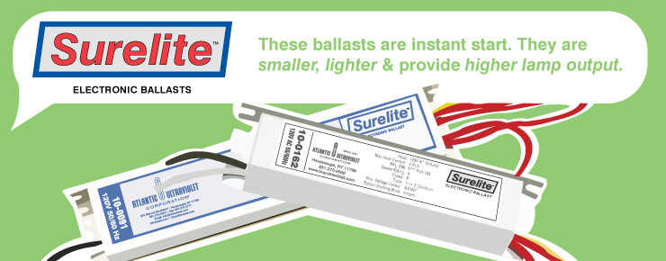 Surelite Electronic Ballasts are instant start