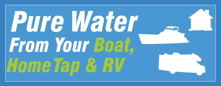 Pure Water From Your Boat, Home Tap & RV