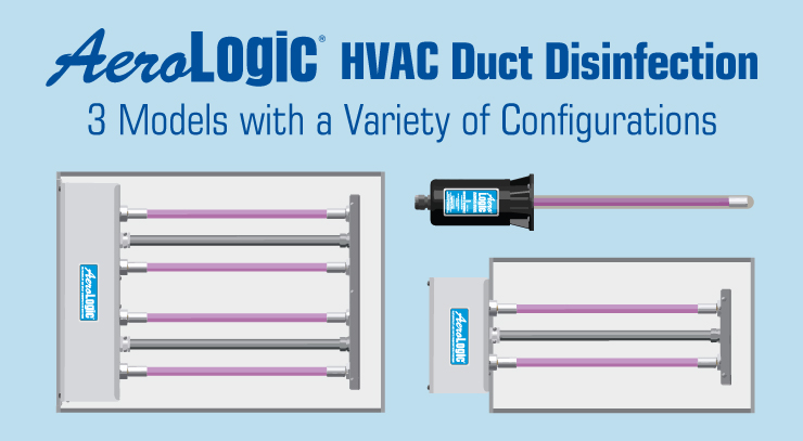 AeroLogic HVAC Duct Disinfection Has 3 Models with a Variety of Configurations