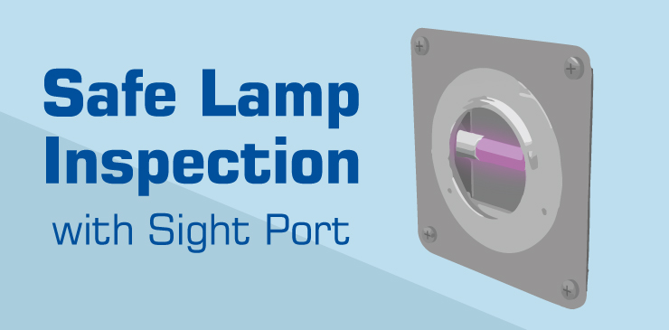 Sight Port Provides for Easy Lamp Inspection on AeroLogic HVAC Duct Disinfection