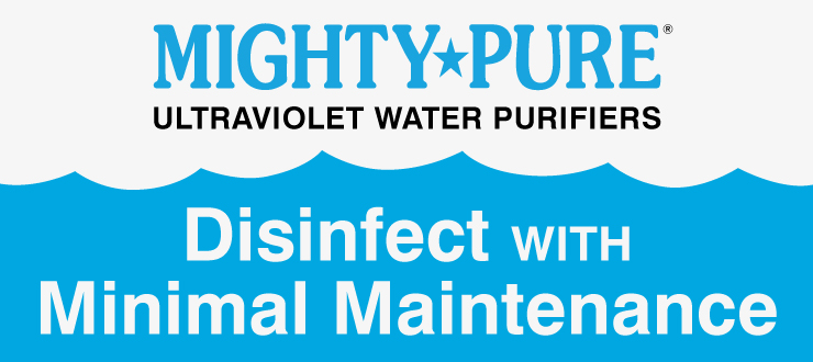Mighty Pure Ultraviolet Water Purifiers Disinfect with Little Maintenance
