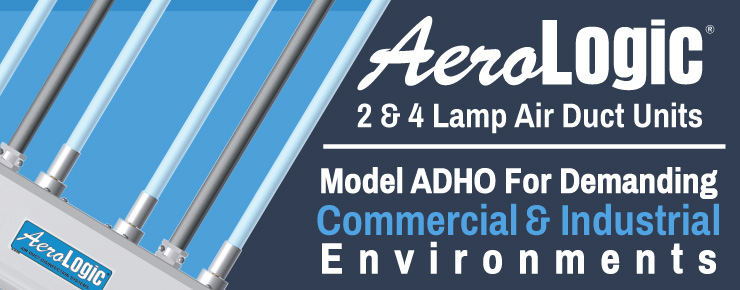 AeroLogic 2 & 4 Lamp Air Duct Units | Model ADHO For Demanding Commercial & Industrial Environments