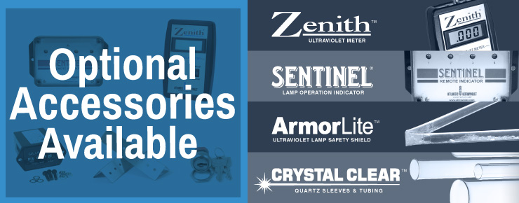 Optional Accessories Available - Zenith Ultraviolet Meter | Sentinel Lamp Operation Indicator | ArmorLite Safety Shield | Crystal Clear Quartz Sleeve