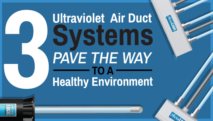 3 UV Air Duct Systems Pave The Way To A Healthy Environment