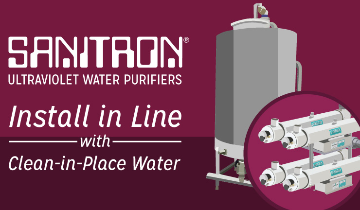 SANITTRON Ultraviolet Water Purifiers Install in Line with Clean-in-Place Water