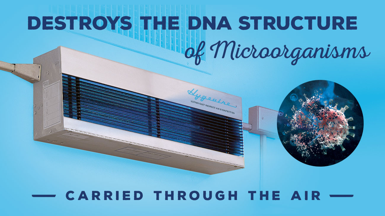 Hygeaire Indirect UV Air Purification Destroys the DNA Structure of Microorganisms Carried through the Air