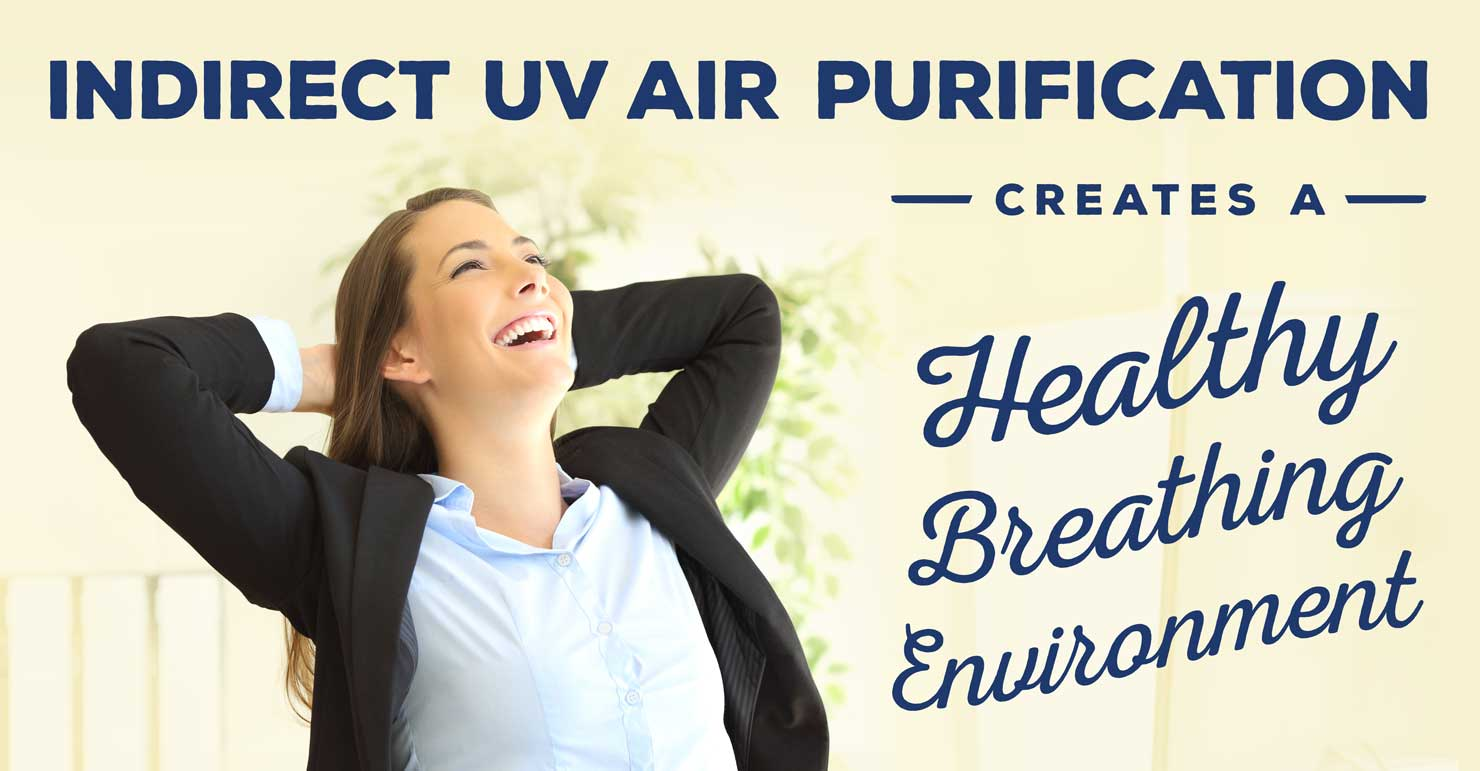 Indirect UV Air Purification Creates a Healthy Breathing Environment