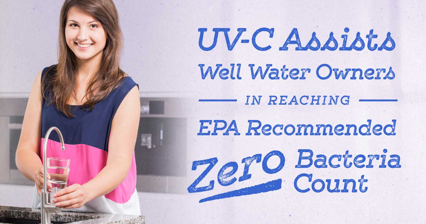 Ultraviolet Assists Well Water Owners in Reaching EPA Recommended Zero Bacteria Count