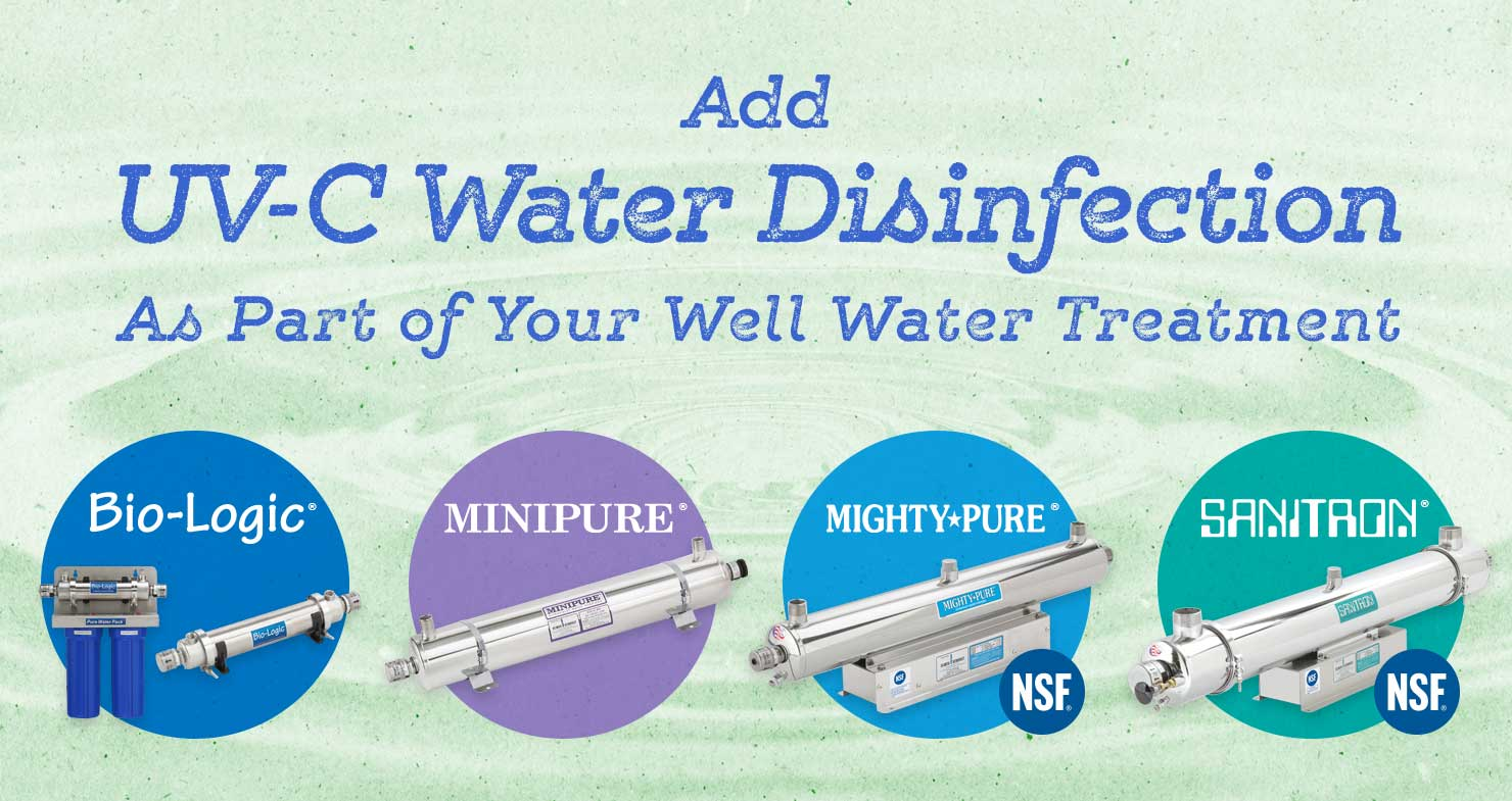 Add UV-C Water Disinfection as Part of Your Well Water Treatment