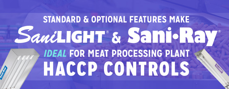 Standard & Optional Features Make SaniLIGHT & SaniRay Ideal For Meat Processing Plant UV-C HACCP Controls Integration