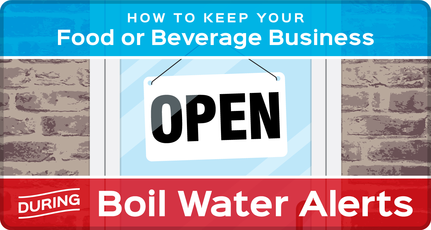 How to Keep Your Food or Beverage Business Open During Boil Water Alerts