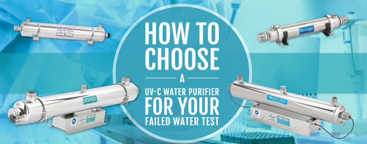 How to Choose a UV-C Water Purifier for Your Failed Water Test