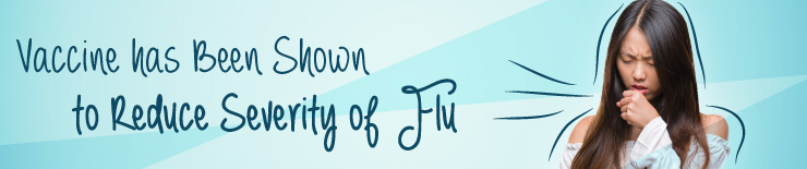 Vaccine has Been Shown to Reduce Severity of Flu