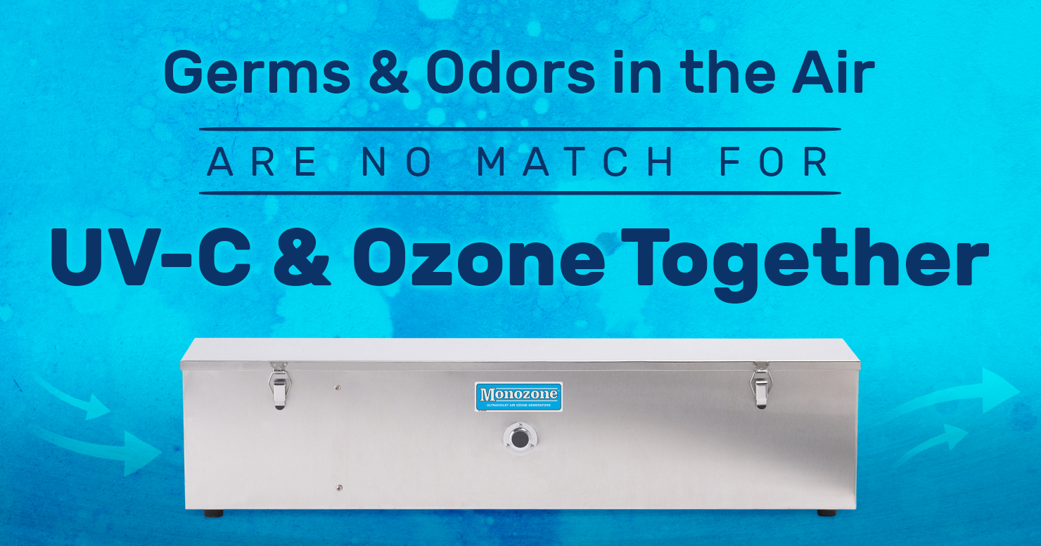 Germs and Odors in the Air are No Match for UV-C and Ozone Together