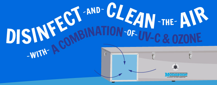 Disinfect and Clean the Air with a Combination of UV-C & Ozone