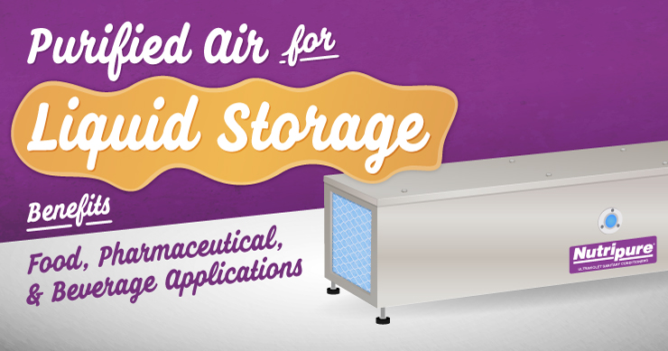 Purified Air for Liquid Storage Benefits Food, Pharmaceutical, and Beverage Applications