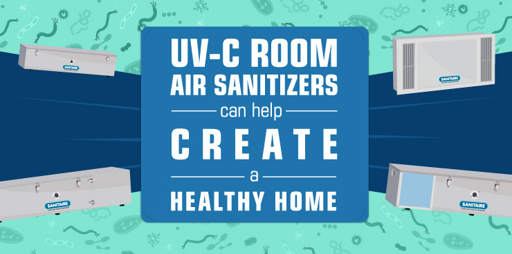 UV-C Room Air Sanitizers Can Create a Healthy Home