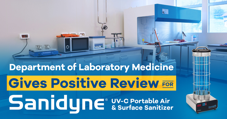 Department of Laboratory Medicine Gives Positive Review for Sanidyne UV-C Portable Air & Surface Sanitizer