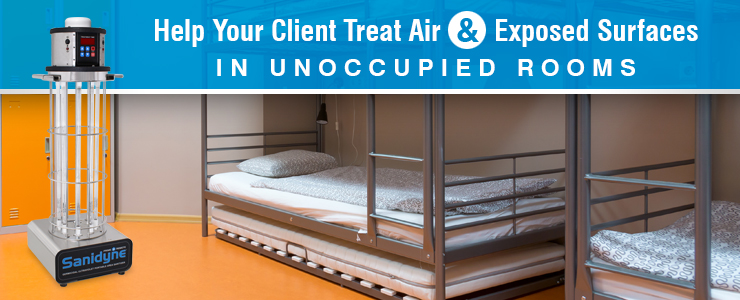 Help Your Client Treat Air & Exposed Surfaces in Unoccupied Rooms