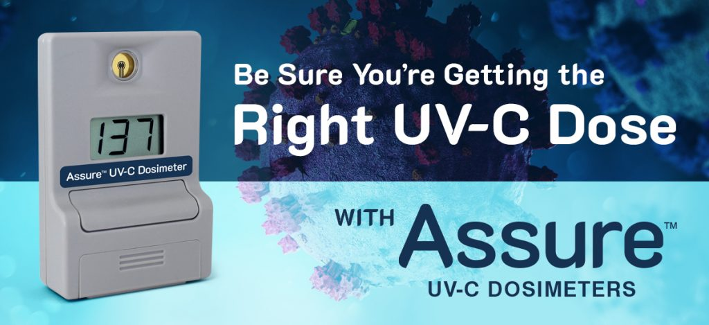Getting the Right UV-C Dose with Assure UV-C Dosimeters