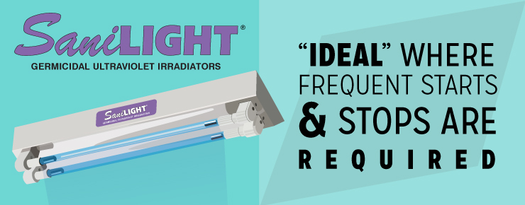 SaniLIGHT Ideal Where Frequent Starts & Stops are Required