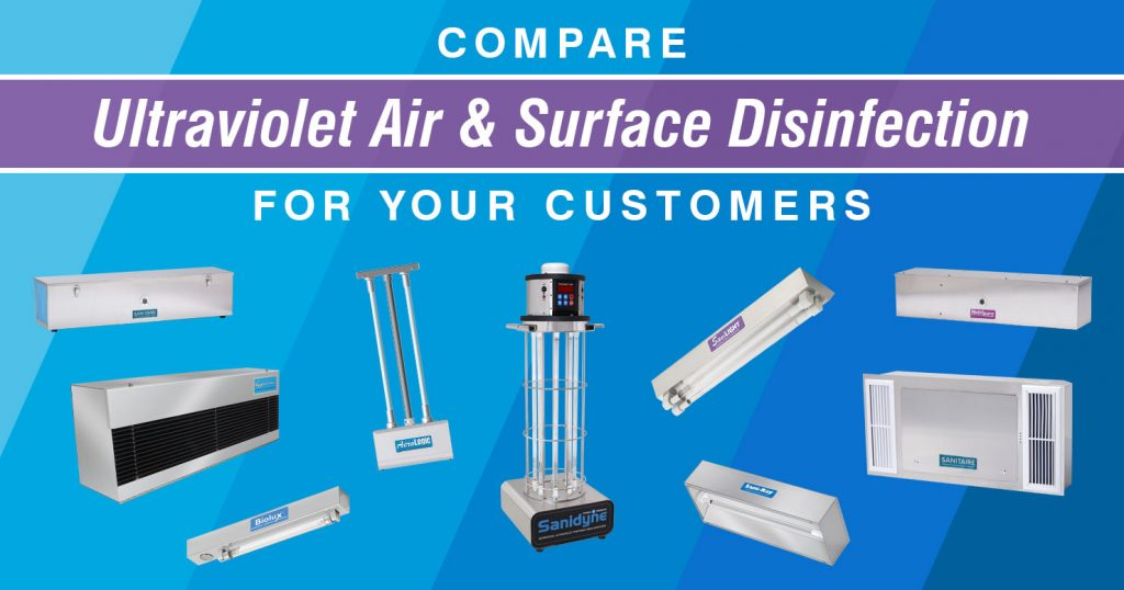 Compare Ultraviolet Air and Surface Disinfection for Your Customers